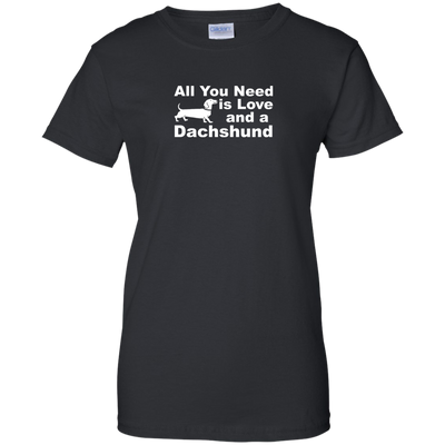 All You Need Is Love and a Dachshund Shirts