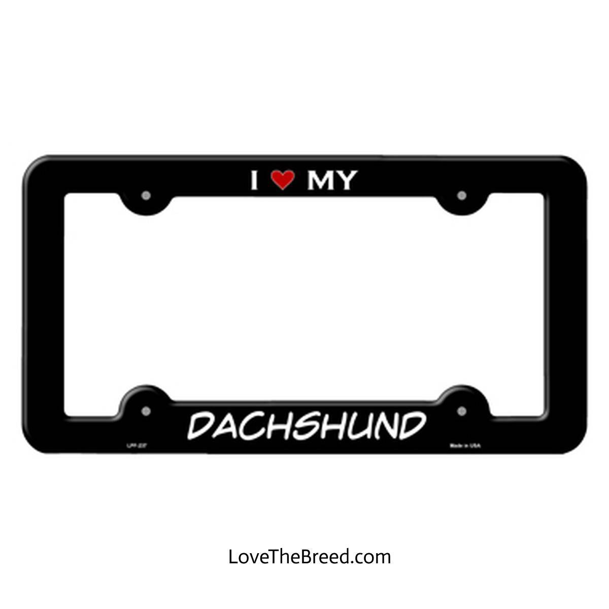I Love My Dachshund Novelty Metal License Plate Frame