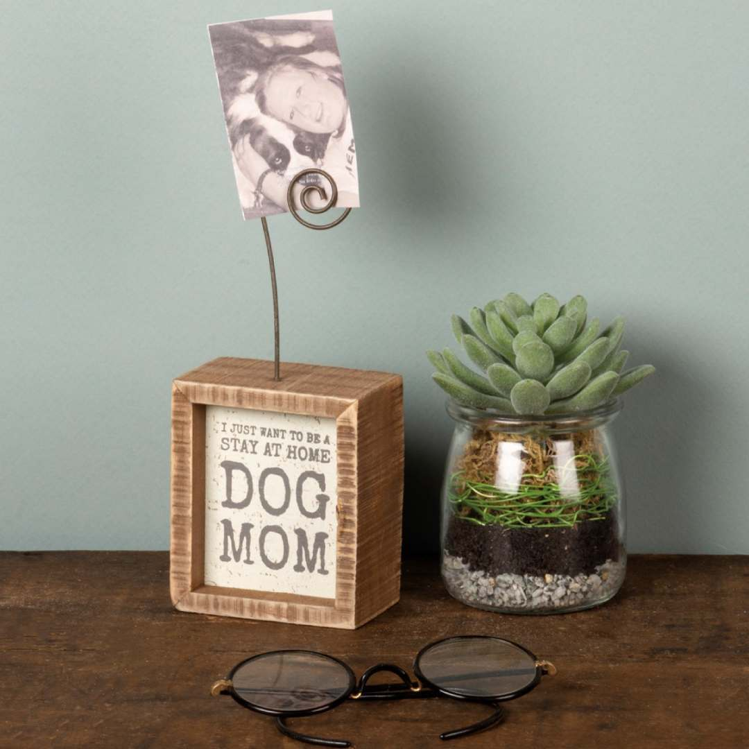 Photo Block - Be A Stay At Home Dog Mom by artist Phil Chapman