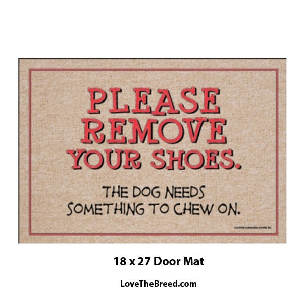 Please Remove Your Shoes The Dog Needs Something to Chew On Door Mat