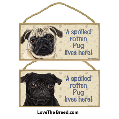 Spoiled Rotten Pug Lives Here Sign