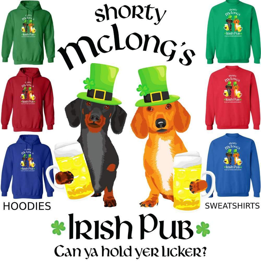 Dachshund Shorty McLong's Irish Pub Hoodie + Sweatshirt