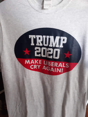 Trump 2020 Make Liberals Cry T-Shirt