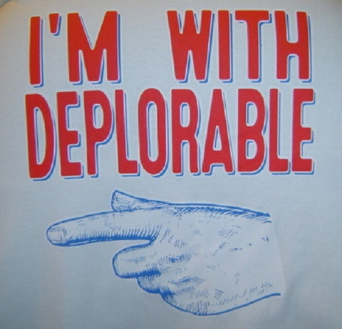 I'm With Deplorable Trump 2016 Shirt (ALMOST GONE)