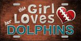 Girl Loves Dolphins Metal License Plate