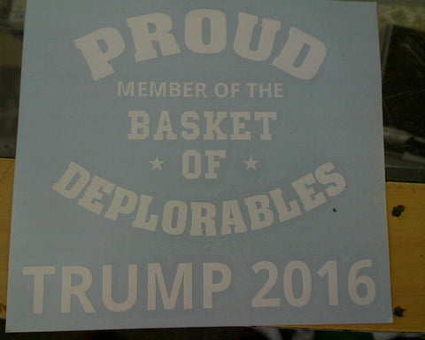 Proud Member of the Basket of Deplorables Member Vinyl Decal