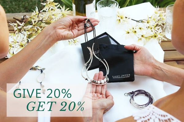 Give 20% Get 20% with the Lizzy James Refer a Friend Program