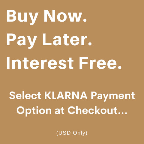 Buy Now. Pay Later. Interest Free.  Klarna Payment Option at Checkout.
