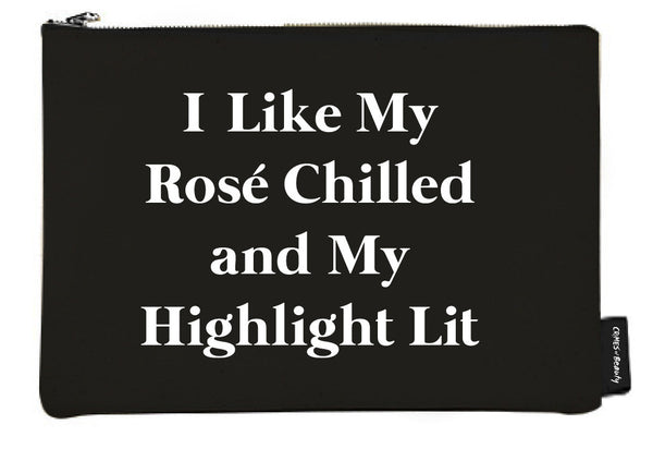 Black Canvas Makeup Bag I Like My Rose Chilled and My Highlight Lit
