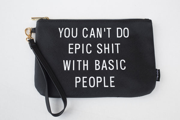LARGE WRISTLET YOU CAN'T DO EPIC SHIT WITH BASIC PEOPLE