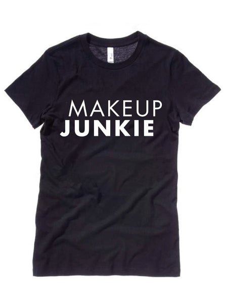 Makeup Junkie Women's Relaxed Fit T-Shirt- For the highly addicted