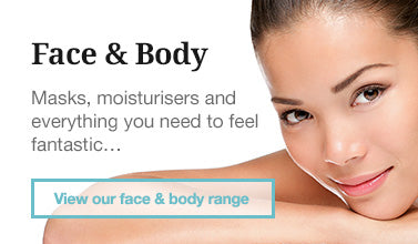 Face & Body – Masks, Moisterisers and everything you need to feel fantastic…