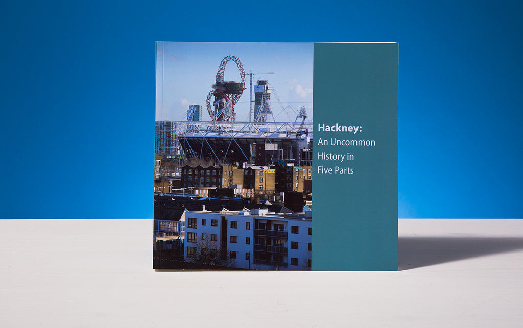 Hackney: A uncommon history in five parts