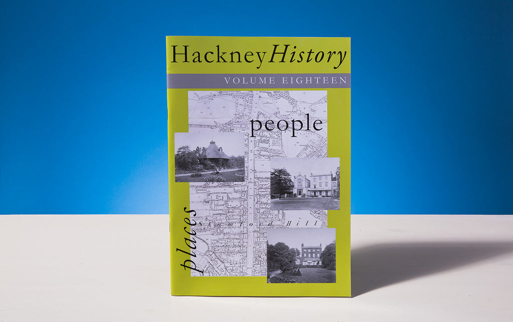 Hackney History, Volume Eighteen