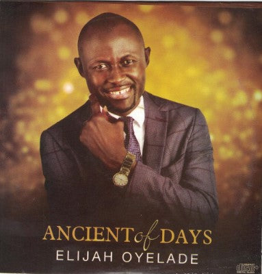 Elijah Oyelade - Ancient Of Days - CD