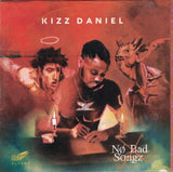 Kizz Daniel - No Bad Songz - CD