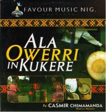 Ala Owerri In Kukere -  Audio CD