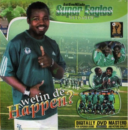Austino Milado - Super Eagles Reloaded - Video CD