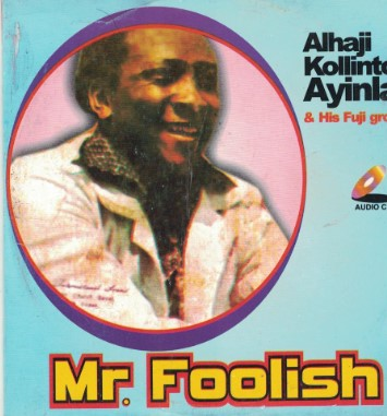 Kollington Ayinla - Mr Foolish - CD