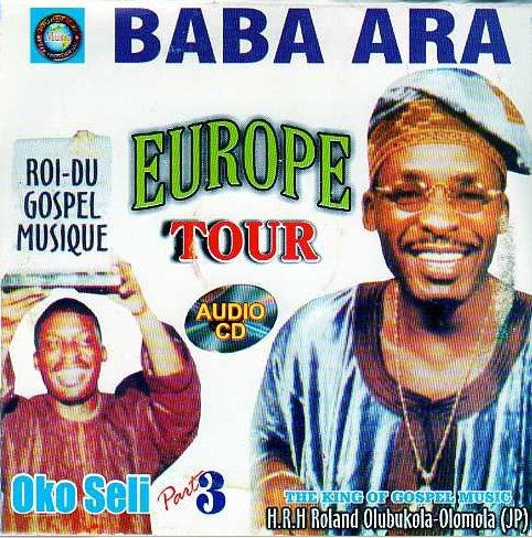 Baba Ara - Europe Tour Oko Seli 3 - CD - African Music Buy