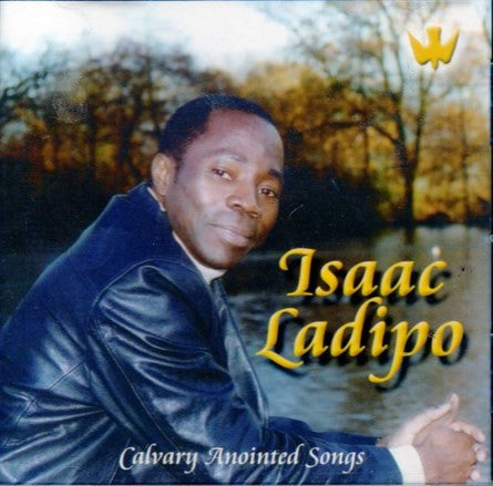 Isaac Ladipo - Calvary Anointed Songs - CD
