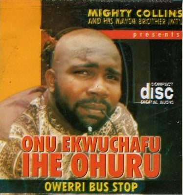 Mighty Collins - Onu Ekwuchafu Iheofuru - CD