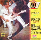 Victor Uwaifo - On Stage Part 1 Sasakosa 2007 - CD - African Music Buy