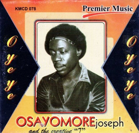 Osayomore Joseph - Oyeye - Audio CD - African Music Buy
