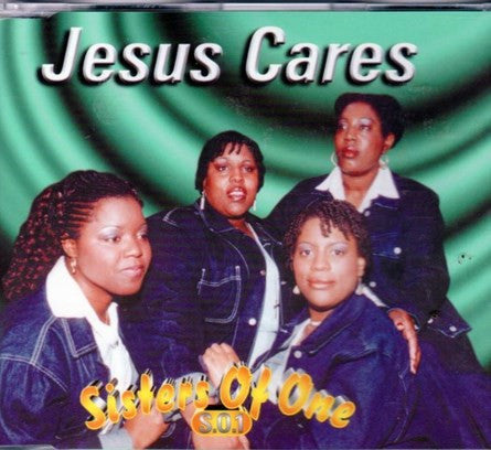 Sisters Of One - Jesus Cares - CD