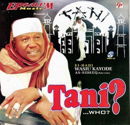 El-Hadi Wasiu Kayode - Tani? - Video CD