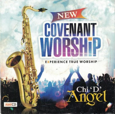 Chi D Angel - New Covenant Worship - CD