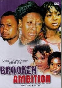 Broken Ambition - African Movie - Dvd