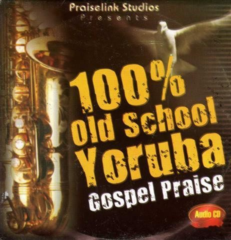 100% Yoruba Old School Yoruba Gospel - CD - African Music Buy