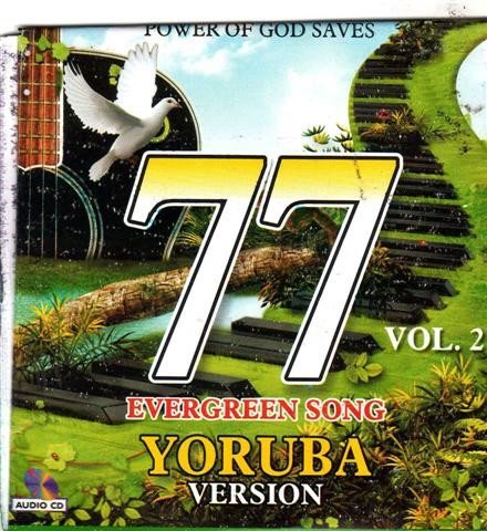 77 Evergreen Songs Yoruba Version 2 - CD