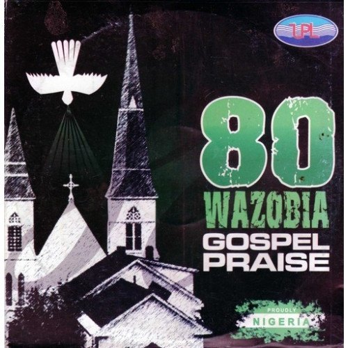 80 Wazobia Gospel Praise - Audio CD