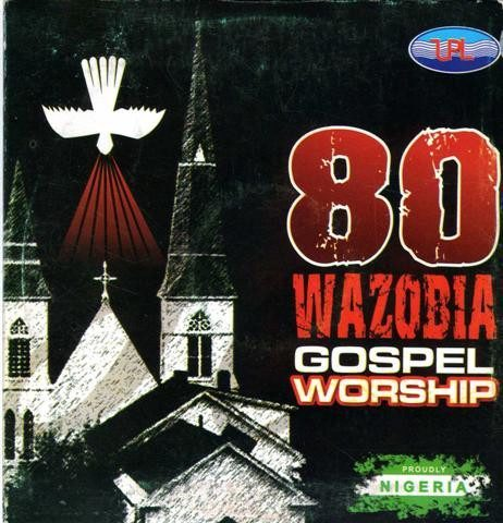 80 Wazobia Gospel Worship 1 - Audio CD