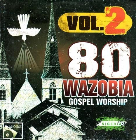 80 Wazobia Gospel Worship 2 - Audio CD
