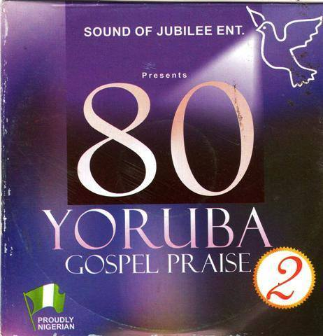 80 Yoruba Gospel Praise Vol 2 - Audio CD