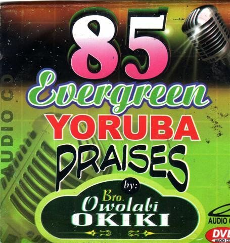 85 Evergreen Yoruba Praises - Audio CD