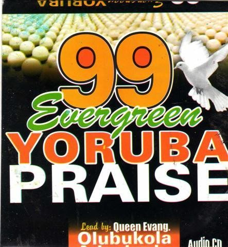 99 Evergreen Yoruba Praise - Audio CD