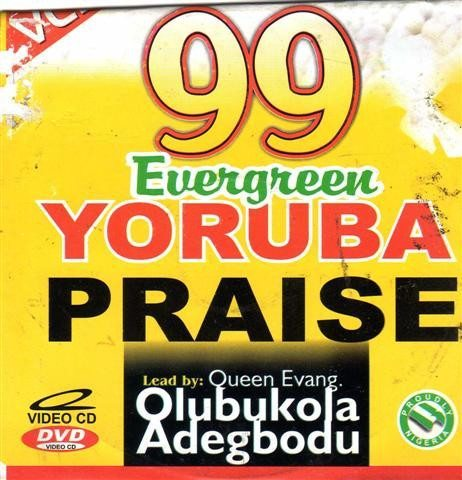 99 Evergreen Yoruba Praise - Video CD