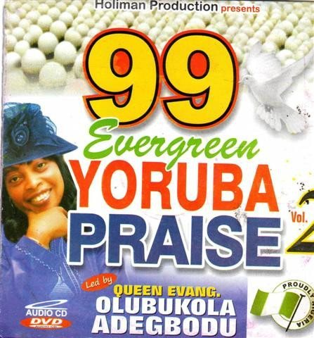 99 Evergreen Yoruba Praise Vol 2 - CD
