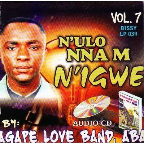 Agape Band - N'ulo Nnam N'igwe Vol 7 - CD