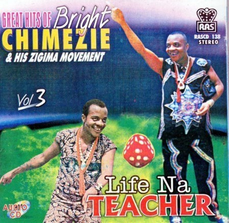 Bright Chimezie - Life Na Teacher - CD