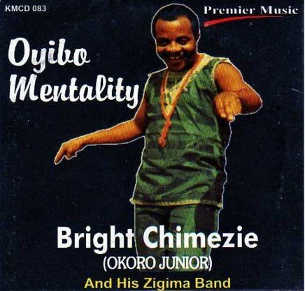 Bright Chimezie - Oyibo Mentality - CD
