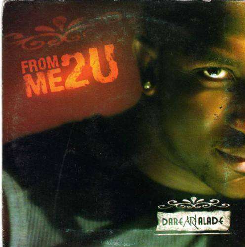 Dare Art Alade - From Me 2 U - CD - African Music Buy