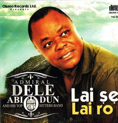 Dele Abiodun - Lai Se Lai Ro - Audio CD - African Music Buy