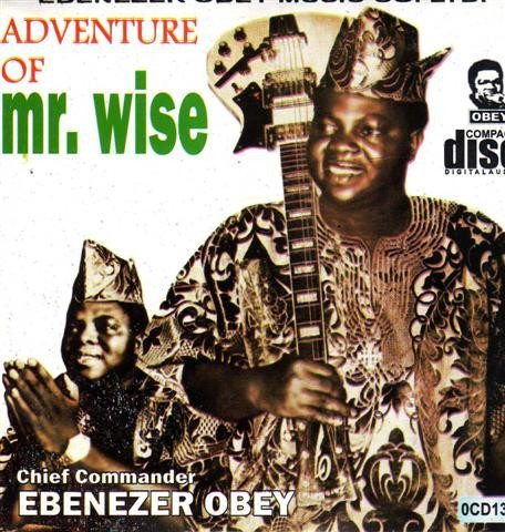 Ebenezer Obey - Adventure Of Mr Wise - CD