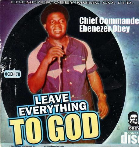 CD - Ebenezer Obey - Leave Everything To God - CD