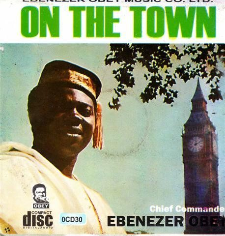 CD - Ebenezer Obey - On The Town - Audio CD